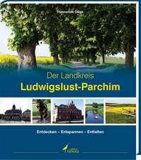 Der Landkreis Ludwigslust-  Der Landkreis Ludwigslust-Parchim