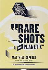 Matthias Gephart- Rare Shots on Planet X