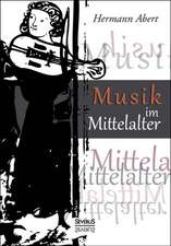 Musik Im Mittelalter:  Ein Lebensbild Aus Der Reformationszeit