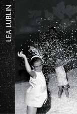Lea Lublin:  A Retrospective