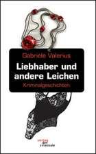 Liebhaber Und Andere Leichen:  On Love, Sex, Reason, and Happiness