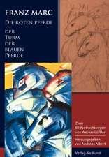 Franz Marc - Die roten Pferde. Der Turm der blauen Pferde