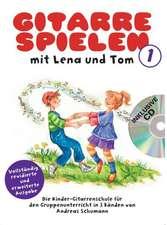 Gitarre spielen mit Lena und Tom. 2 CD-Edition