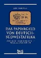 Das Papiergeld von Deutsch-Südwestafrika