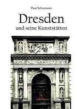 Dresden und seine Kunststätten