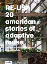 Re-USA: 20 American Stories of Adaptive Reuse