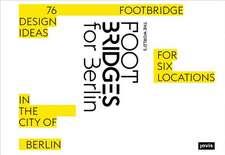WORLDS FOOTBRIDGES FOR BERLIN