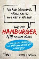 Was ein Hamburger nie sagen würde
