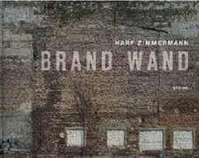 Harf Zimmermann:  Brand Wand