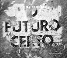 Guy Tillim:  O Futuro Certo