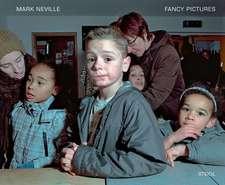 Mark Neville:  Fancy Pictures