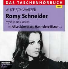 Romy Schneider. Mythos und Leben - Das Taschenhörbuch