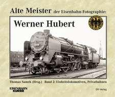Alte Meister der Eisenbahn-Fotographie: Werner Hubert 2