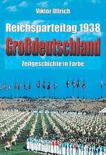 """Reichsparteitag """"Großdeutschland"""" 1938"""