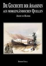 Geschichte der Assassinen aus morgenländischen Quellen