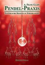 Pendel-Praxis - Natürliche Kräfte in Strahlungen