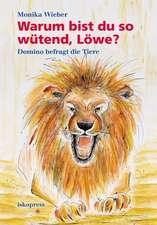 Warum bist du so wütend, Löwe?