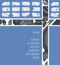 KBI 06 | Martin Elsaesser und der moderne Kirchenbau heute