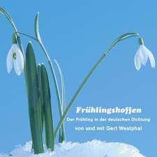 Frühlingshoffen. der Frühling in der deutschen Dichtung