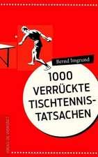 Tausend verrückte Tischtennis-Tatsachen