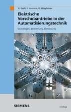 Elektrische Vorschubantriebe in der Automatisierungstechnik: Grundlagen, Berechnung, Bemessung