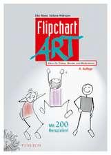 FlipchartArt: Ideen für Trainer, Berater und Moderatoren