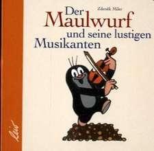 Der Maulwurf und seine lustigen Musikanten