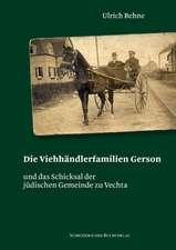Die Viehhändlerfamilie Gerson und das Schicksal der jüdischen Gemeinde zu Vechta