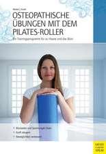Osteopathische Übungen mit dem Pilates-Roller