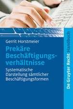 Prekäre Beschäftigungsverhältnisse: Systematische Darstellung sämtlicher Beschäftigungsformen
