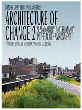 Architecture of Change 2:  Sustainability and Humanity in the Built Environment