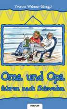 Oma und Opa fahren nach Schweden