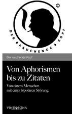 Von Aphorismen Bis Zu Zitaten:  Pictures and Concepts 2010-2015