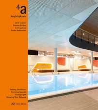 4a Architekten: Setting Locations, Forming Spaces, Giving Light, Showing True Colors