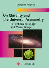 On Chirality and the Universal Asymmetry: Reflections on Image and Mirror Image