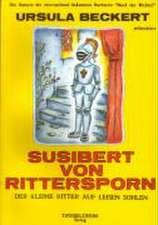 Susibert von Rittersporn - der kleine Ritter auf leisen Sohlen