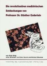 Die revolutionären medizinischen Entdeckungen von Professor Dr. Günther Enderlein