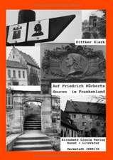 Auf Friedrich Rückers Spuren im Frankenland