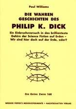 Die wahren Geschichten des Philip K. Dick