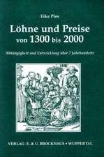 Löhne und Preise von 1300 bis 2000. Abhängigkeit und Entwicklung über 7 Jahrhunderte