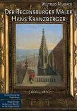 Der Regensburger Maler Hans Kranzberger (1804 - 1850)
