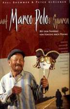 Auf Marco Polos Spuren