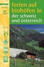 Ferien auf Biohöfen in der Schweiz und Österreich