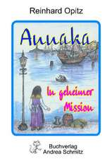 Annaka in geheimer Mission