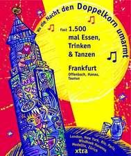 Wo die Nacht den Doppelkorn umarmt - Frankfurt (Offenbach, Hanau, Taunus)