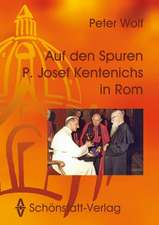Auf den Spuren P. Josef Kentenichs in Rom
