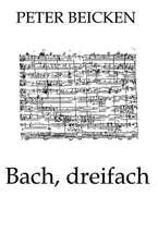 Bach, dreifach