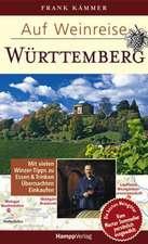 Auf Weinreise - Württemberg