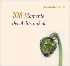 108 Momente der Achtsamkeit