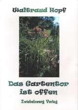 Das Gartentor ist offen